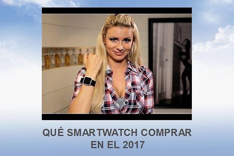 qué smartwatch comprar el 2017
